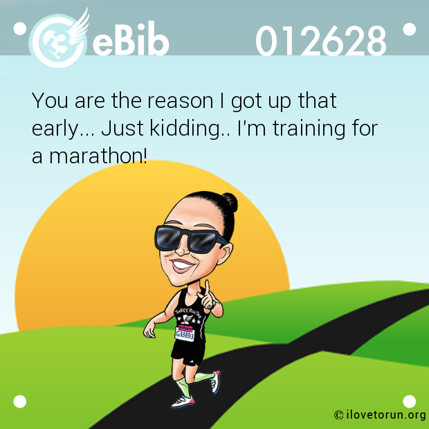 You are the reason I got up that
