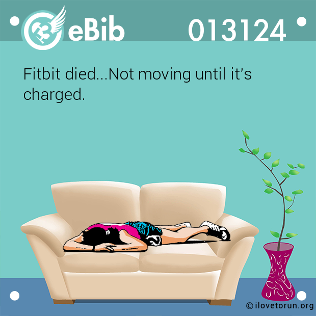 Fitbit died...Not moving until...