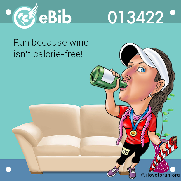 Run because wine