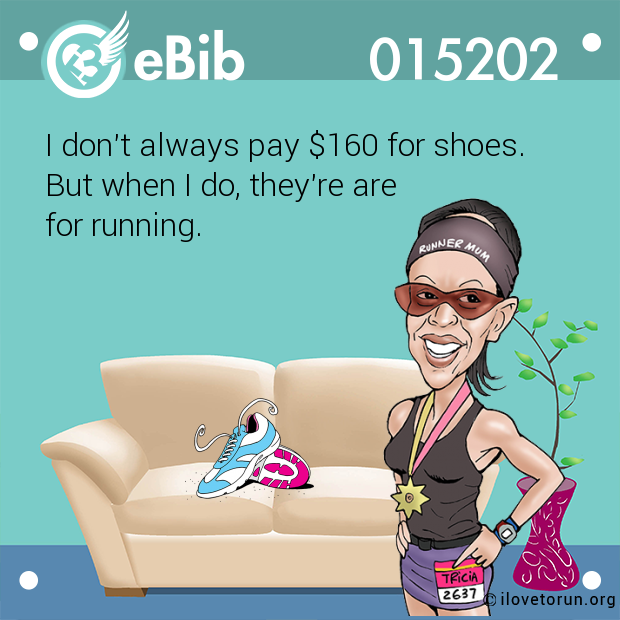 I don't always pay $160 for shoes. 