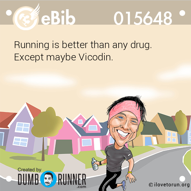 Running is better than any dru...