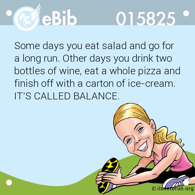 Some days you eat salad and go for 