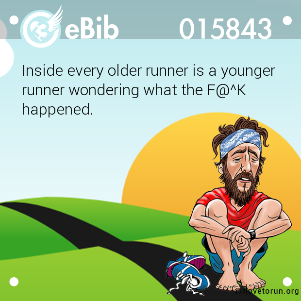 Inside every older runner is a...