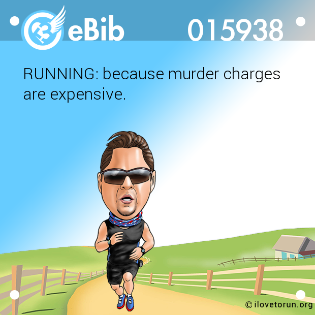 RUNNING: because murder charge...