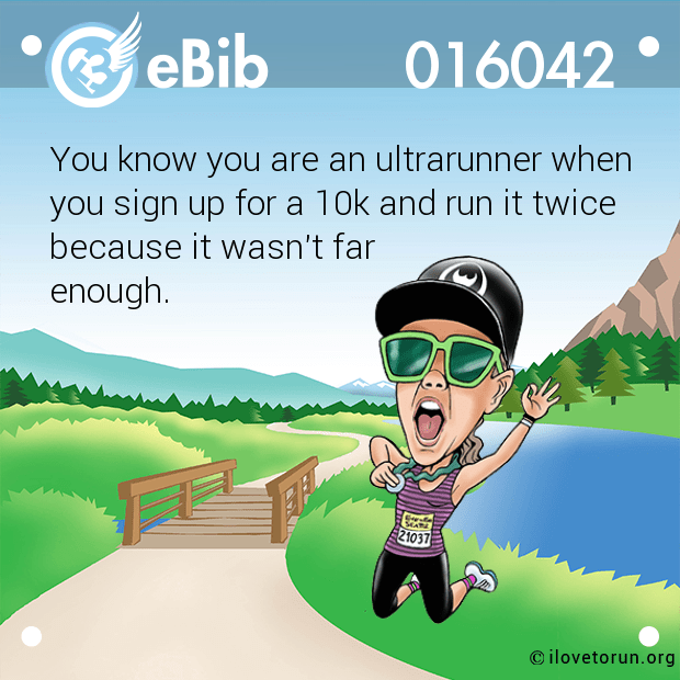 You know you are an ultrarunne...