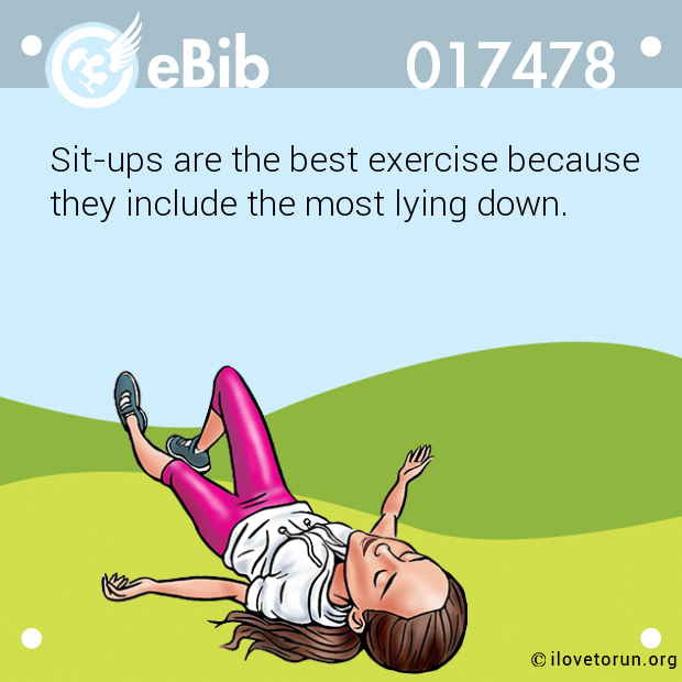 Sit-ups are the best exercise because