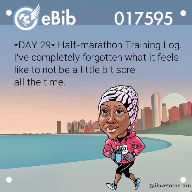 *DAY 29* Half-marathon Training Log.
