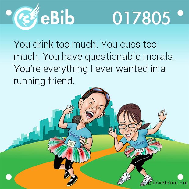 You drink too much. You cuss too
