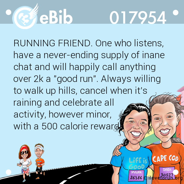 RUNNING FRIEND. One who listen...