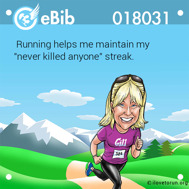 Running helps me maintain my