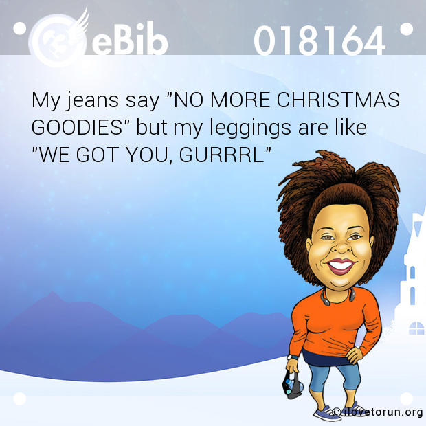 "My jeans say ""NO MORE CHRISTMA..."
