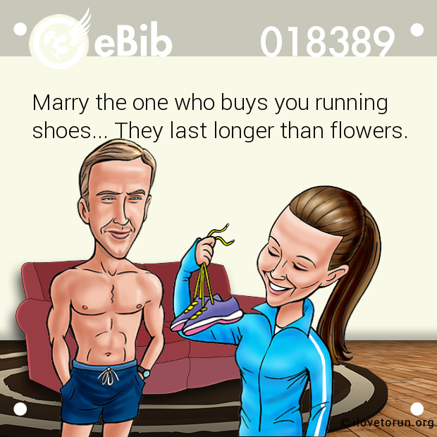 Marry the one who buys you running