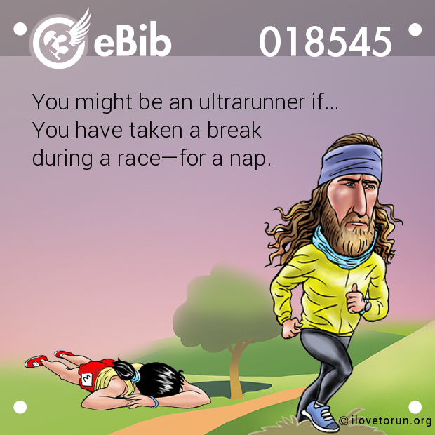 You might be an ultrarunner if