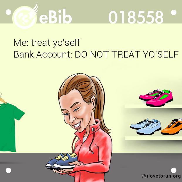 Me: treat yo'self