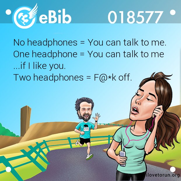 No headphones = You can talk to me. 