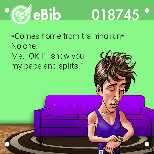*Comes home from training run*...