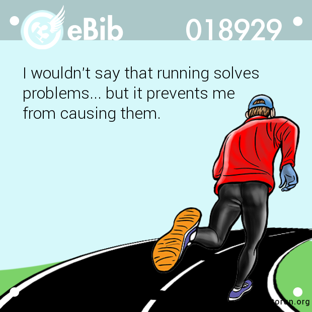 I wouldn't say that running so...