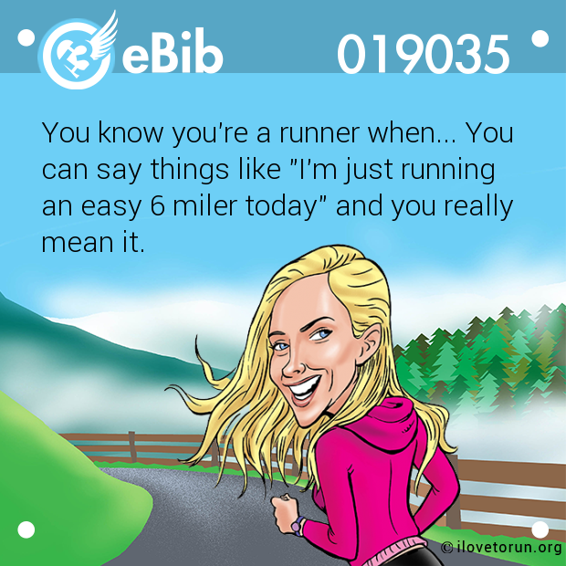 You know you're a runner when... You 