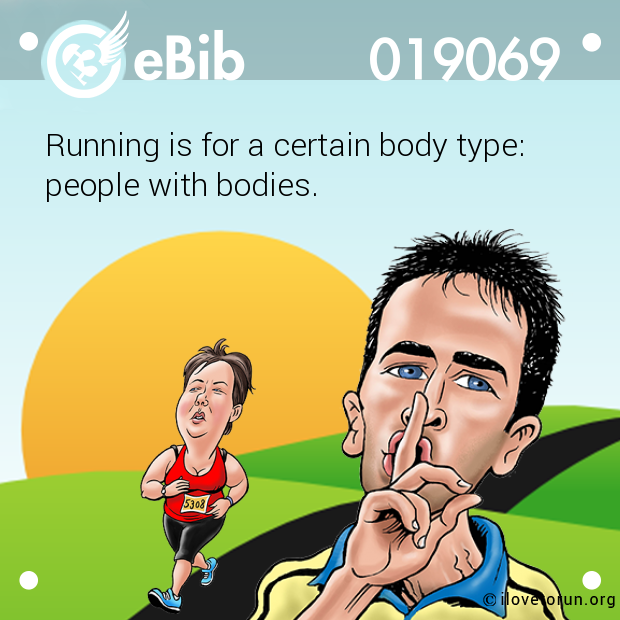 Running is for a certain body type: