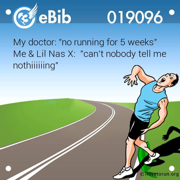 "My doctor: ""no running for 5 w..."