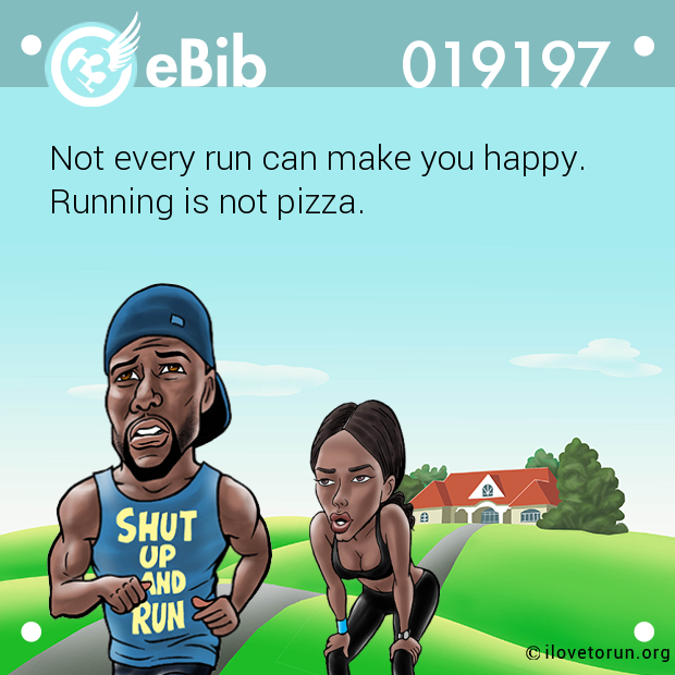 Not every run can make you happy.