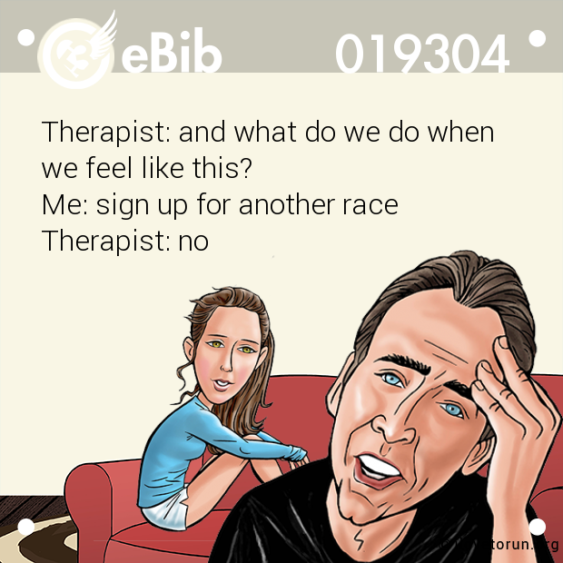 Therapist: and what do we do when 