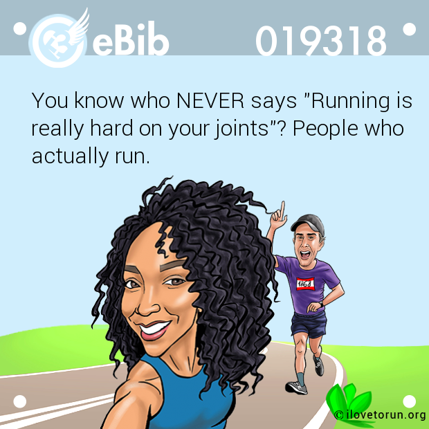 "You know who NEVER says ""Running is