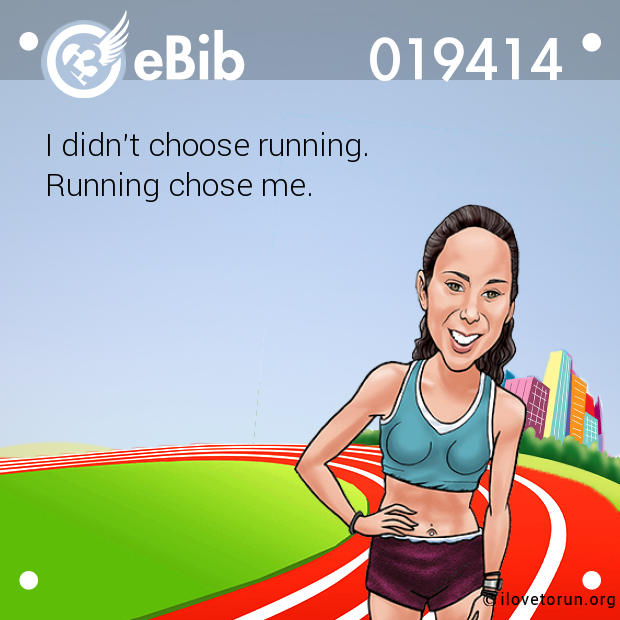 I didn't choose running. 