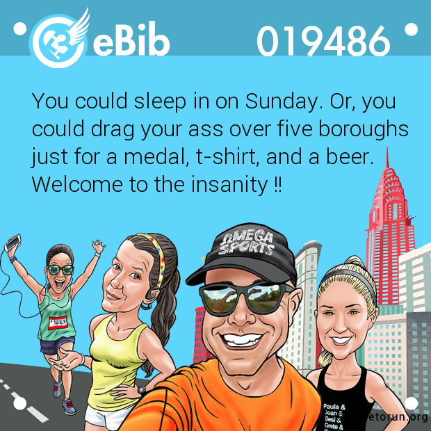 You could sleep in on Sunday. Or, you could drag your ass over five boroughs  just for a medal, t-shirt, and a beer. Welcome to the insanity !!