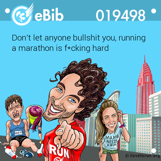 Don't let anyone bullshit you, running 