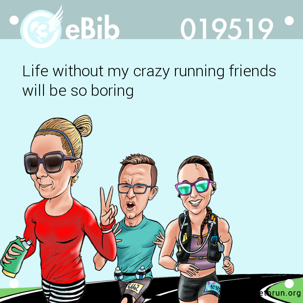 Life without my crazy running friends will be so boring