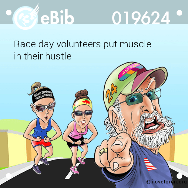 Race day volunteers put muscle  in their hustle