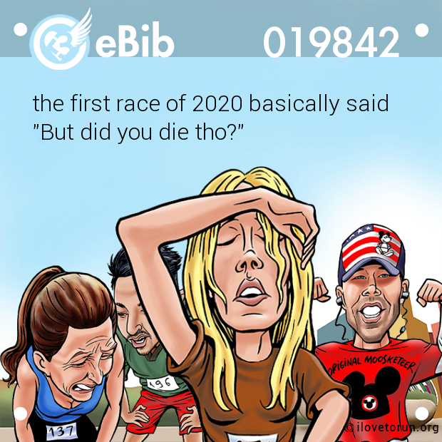 "the first race of 2020 basically said ""But did you die tho?"""