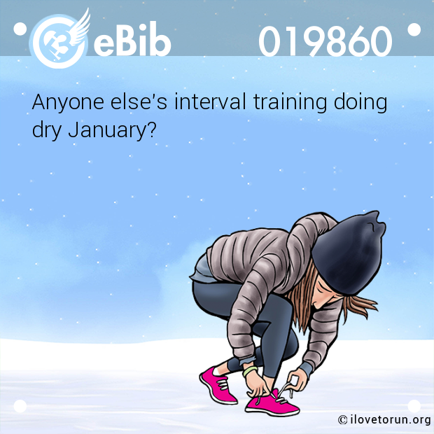 Anyone else's interval training doing  dry January?