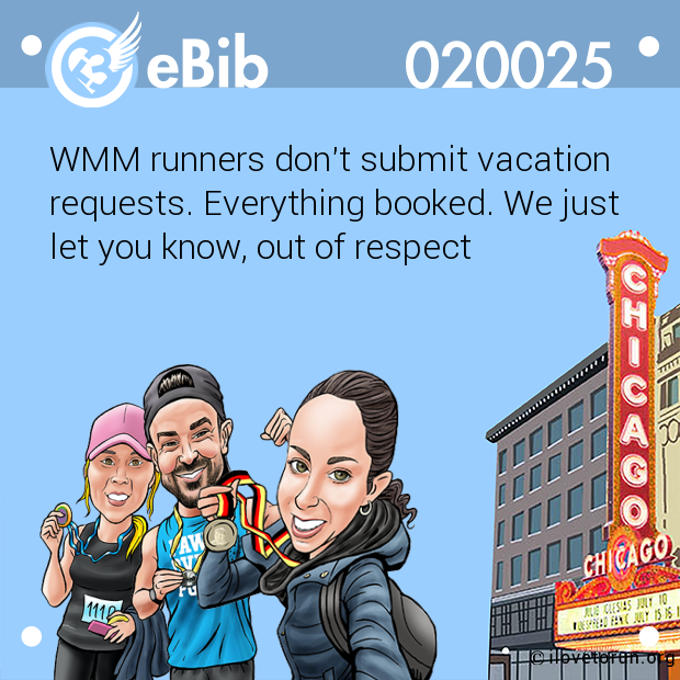 WMM runners don't submit vacation requests. Everything booked. We just  let you know, out of respect