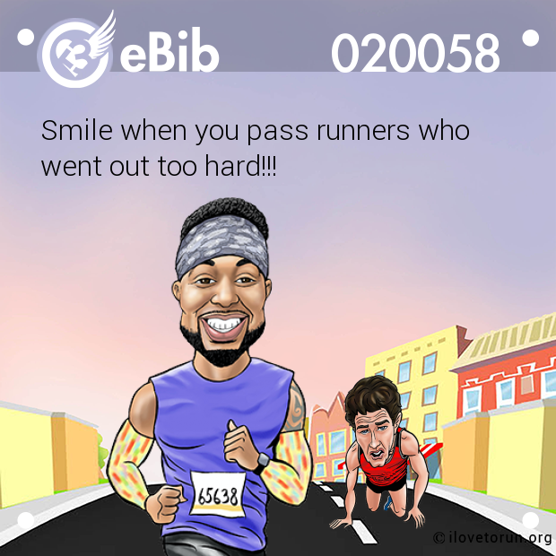 Smile when you pass runners who