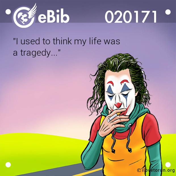 """I used to think my life was  a tragedy..."""