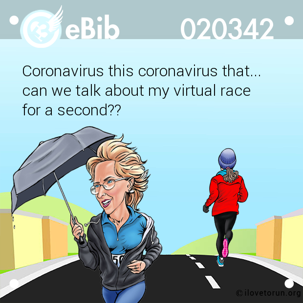 Coronavirus this coronavirus that... can we talk about my virtual race  for a second??