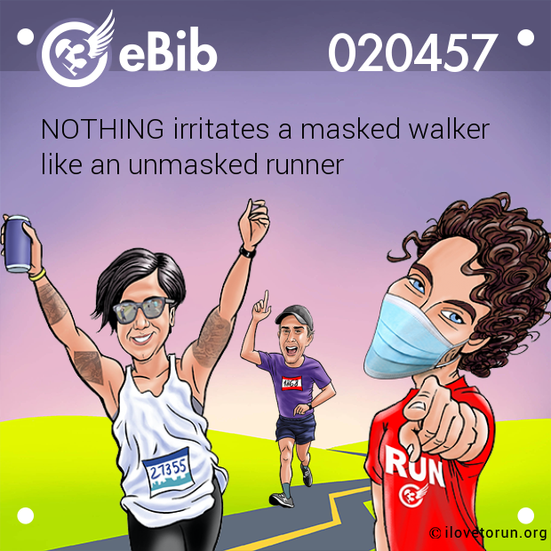 NOTHING irritates a masked walker  like an unmasked runner