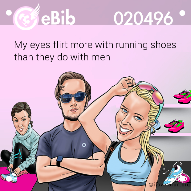 My eyes flirt more with running shoes than they do with men