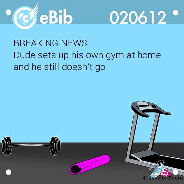BREAKING NEWS   Dude sets up his own gym at home  and he still doesn't go