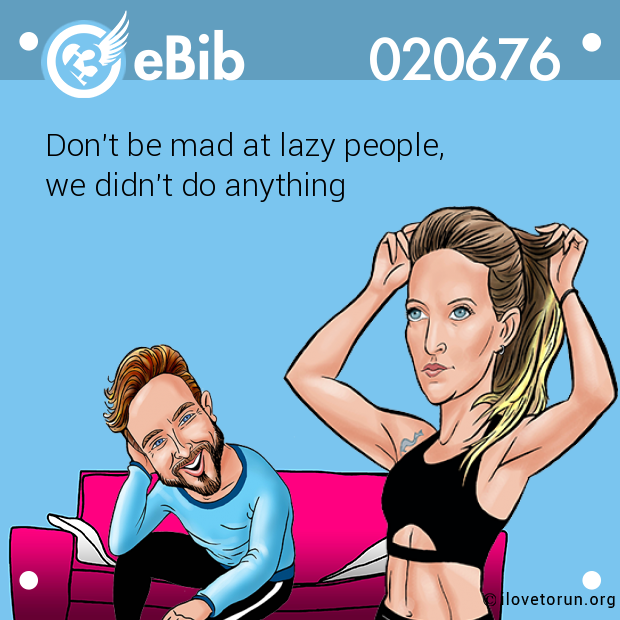 Don't be mad at lazy people,  we didn't do anything