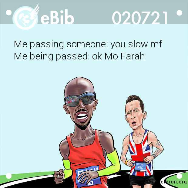 Me passing someone: you slow mf