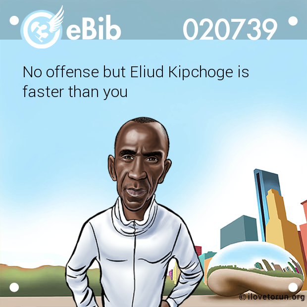No offense but Eliud Kipchoge is 