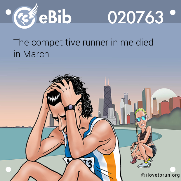 The competitive runner in me died  in March