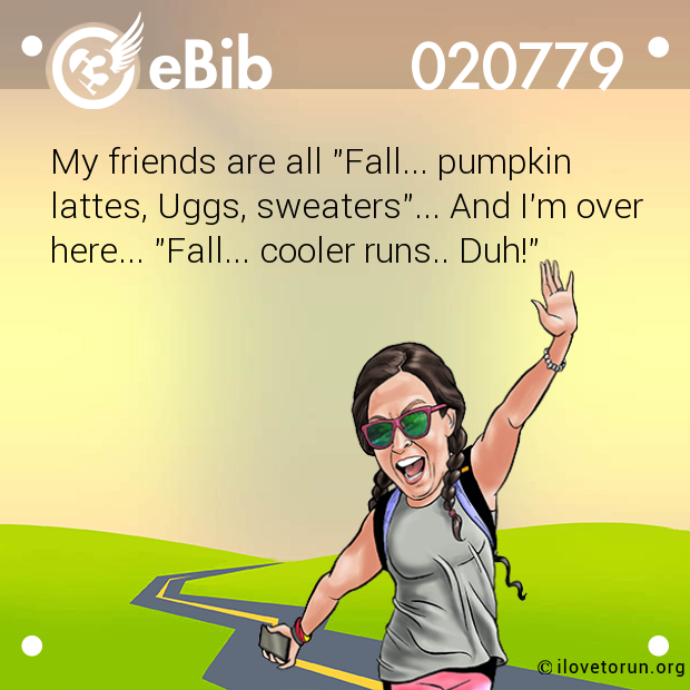 "My friends are all ""Fall... pumpkin