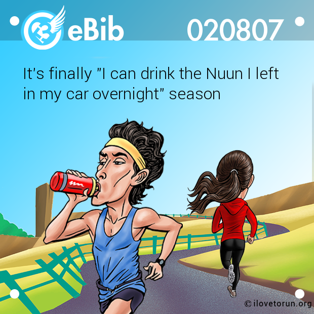 "It's finally ""I can drink the Nuun I left 