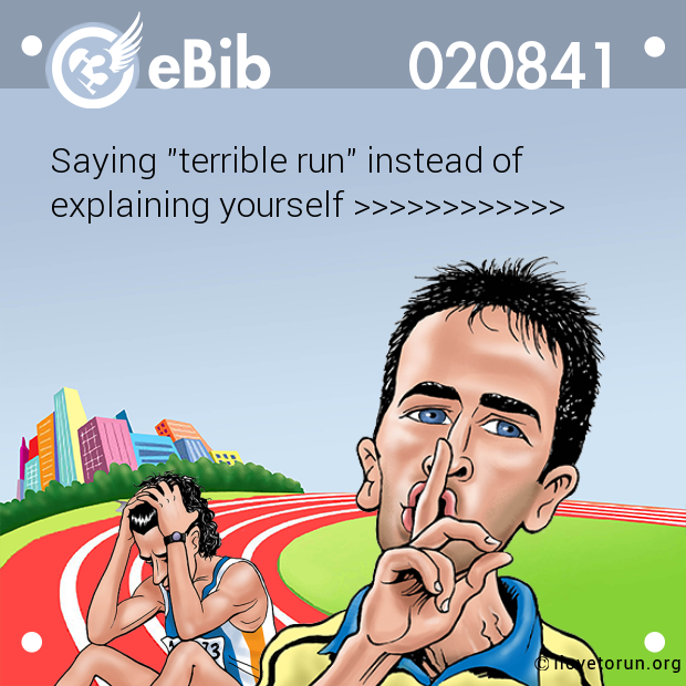 "Saying ""terrible run"" instead of 
