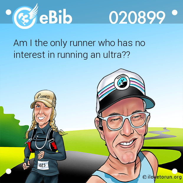 Am I the only runner who has no  interest in running an ultra??