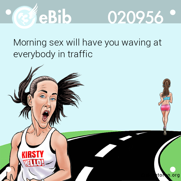 Morning sex will have you waving at  everybody in traffic